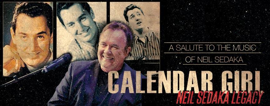 Neil Sedaka Calendar Girl.Calendar Girl The Neil Sedaka Legacy Tad Shows